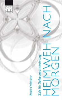 HEIMWEH NACH MORGEN | MODULENATURE EBook | Robert Welscher | Buchtitel