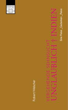 UNGLAUBLICH † INDIEN, Robert Welscher